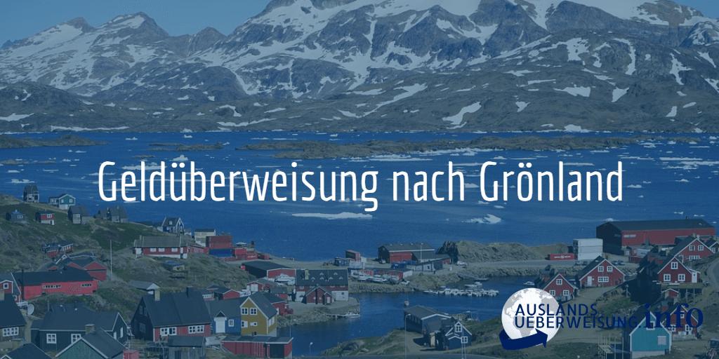 Geldüberweisung nach Grönland
